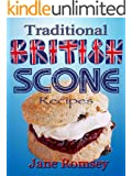 Traditional British Scone Recipes (Traditional British Recipes Book 3)