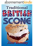 Traditional British Scone Recipes (Traditional British Recipes Book 3) (English Edition)