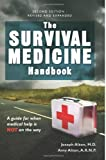 The Survival Medicine Handbook: A guide for when help is NOT on the way by Alton M.D., Dr. Joseph D., Alton R.N., Ms. Amy E. (2013) Paperback