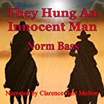They Hung An Innocent Man: The Gentry Brothers | Norm Bass