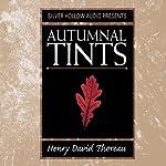 Autumnal Tints | Henry David Thoreau