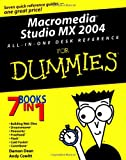 Macromedia Studio MX 2004 All-in-One Desk Reference For Dummies (For Dummies (Computers)) (0764544071) by Dean, Damon