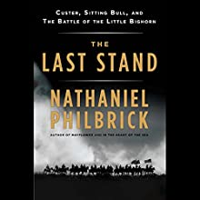 The Last Stand Audiobook by Nathaniel Philbrick Narrated by George Guidall