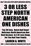 Top 30 Most Popular And Delicious North American ONE DISH Recipes For You And Your Family In Only 3 Or Less Steps