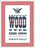 img - for American Wood Type: 1828-1900 - Notes on the Evolution of Decorated and Large Types book / textbook / text book