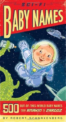 Sci-Fi-Baby-Names-Paperback-2007-Author-Robert-Schnackenberg