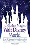 51JnZ%2B4TvhL. SL160  The Hidden Magic of Walt Disney World: Over 600 Secrets of the Magic Kingdom, Epcot, Disneys Hollywood Studios, and Animal Kingdom