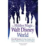The Hidden Magic of Walt Disney World: Over 600 Secrets of the Magic Kingdom, Epcot, Disney's Hollywood Studios, and Animal Kingdomby Susan Veness