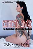 Extreme Space: The Domination and Submission Handbook (1893006484) by Mallory, F.R.R.