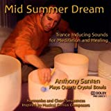 Mid Summer Dreamby Anthony Santen