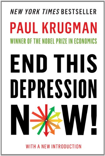 End This Depression Now!: Paul Krugman: 9780393345087: Amazon.com: Books