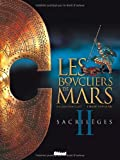 Les boucliers de Mars, Tome 2 : Sacrilèges