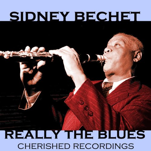 Sidney Bechet-Really the Blues-CD-FLAC-1997-JAZZflac