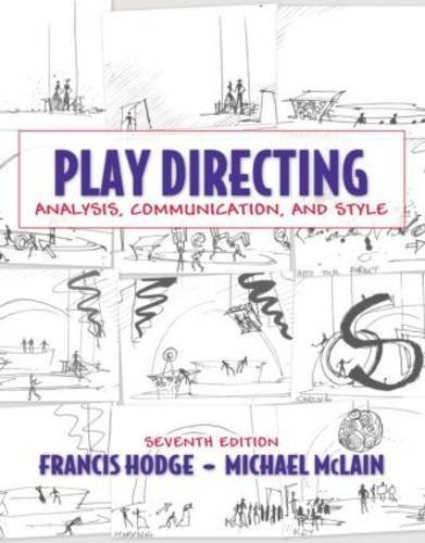 Play Directing: Analysis, Communication, and Style (7th Edition) by Hodge, Francis, McLain, Michael (2009) Hardcover (Hodge Directing compare prices)
