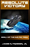 img - for Resolute Victory (The War for Terra Book 4) book / textbook / text book