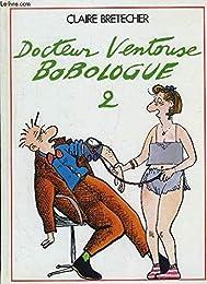 Docteur ventouse bobologue -t2-