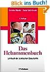 Das Hebammenbuch: Lehrbuch der prakti...