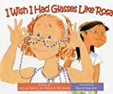 img - for I Wish I Had Glasses Like Rosa (I Wish (Raven Tree Press)) book / textbook / text book