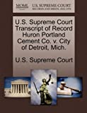 U.S. Supreme Court Transcript of Record Huron Portland Cement Co. v. City of Detroit, Mich.