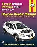 Toyota Matrix & Pontiac Vibe, '03-'08 (Haynes Repair Manual)