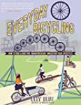 Everyday Bicycling: Ride a Bike for T...