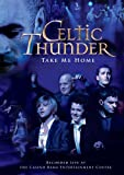 Celtic Thunder Take Me Home Li
