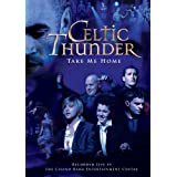 Celtic Thunder Take Me Home Liby Paul Byrom