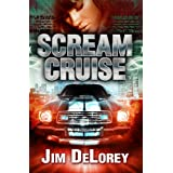 SCREAM CRUISE - A Motor City Thriller (McCoy Johnson Motor City Thriller Series) ~ Jim DeLorey