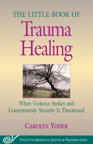 The Little Book of Trauma Healing: When Violence Strikes...