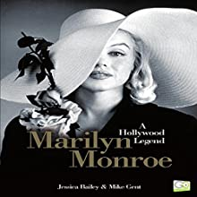 Marilyn Monroe: A Hollywood Legend Audiobook by Jessica Bailey, Mike Gent,  Go Entertain Narrated by Allyson Voller