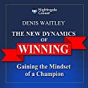 The New Dynamics of Winning (       UNABRIDGED) by Denis E. Waitley Narrated by Denis E. Waitley