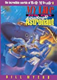 My Life as an Afterthought Astronaut (The Incredible Worlds of Wally McDoogle #8) (0613189876) by Myers, Bill