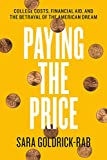 Paying the Price: College Costs, Financial Aid, and the Betrayal of the American Dream