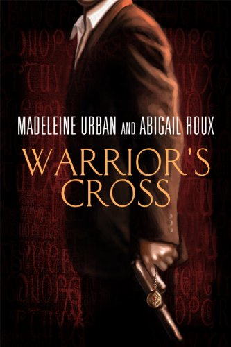 Abigail Roux  Madeleine Urban - Warrior's Cross