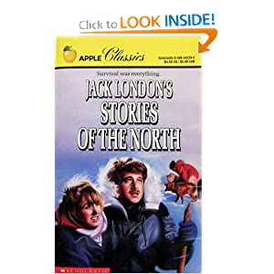 Jack London's Stories of the North Jack London, Charles Rathbone and Betty M. Owen