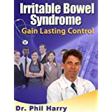 Irritable Bowel Syndrome: Easy Step by Step Ways to Control All Your Symptoms of IBS.by Dr. Phil Harry