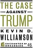 The Case Against Trump (Encounter Broadsides)