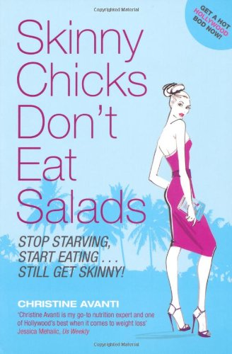 Skinny Chicks Don'T Eat Salads