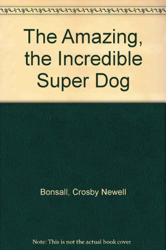 The Amazing, the Incredible Super Dog PDF