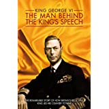 King George VI: The Man Behind the King's Speech ~ Colin Firth
