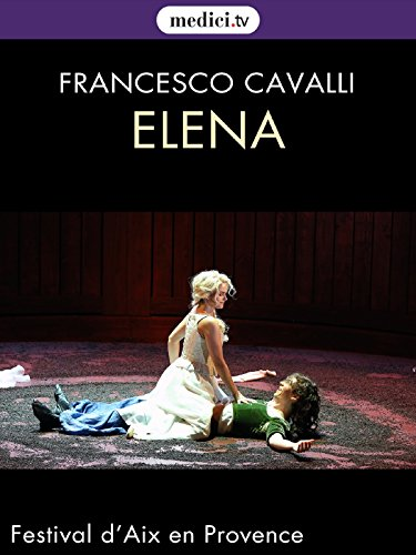 Cavalli, Elena - Emöke Barath, Valer Barna-Sabadus - Aix en Provence Festival