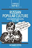 Russian Popular Culture: Entertainment and Society since 1900 (Cambridge Russian Paperbacks)