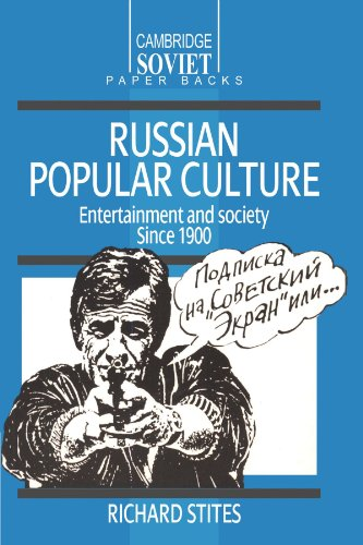 Russian Popular Culture: Entertainment and Society since...