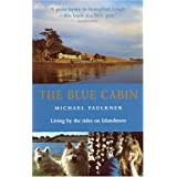 The Blue Cabin: Living by the Tides on Islandmoreby Michael Faulkner