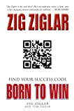 Born to Win: Find Your Success Code - Zig Ziglar