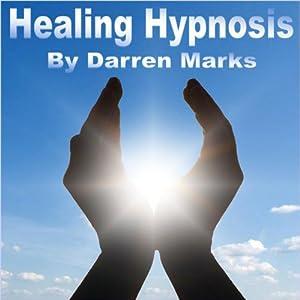 Healing Hypnosis | [Darren Marks]