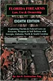 Florida Firearms - Law, Use & Ownership: Eighth Edition (Complete Including All Chapters)