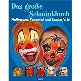 "Das gro�e Schminkbuch: Halloween, Karneval und Kinderfestevon ""Erick Aveline"""