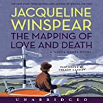 The Mapping of Love and Death: A Maisie Dobbs Novel (       UNABRIDGED) by Jacqueline Winspear Narrated by Orlagh Cassidy