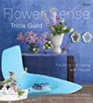Tricia Guild Flower Sense: The Art of...